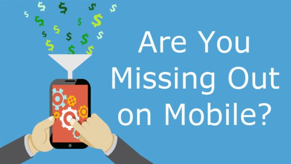 If you don't have a mobile strategy, you're losing easy money