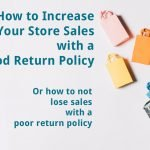 How to Increase Sales with a Good Return Policy