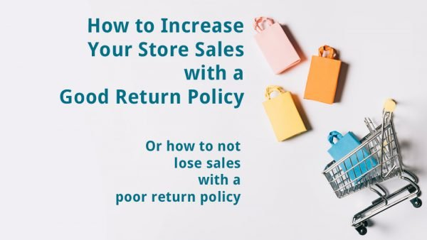 How to increase your store sales with a good return policy