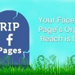 Facebook Dropped the Bomb: Is This the Death of Organic Reach for Facebook Pages?