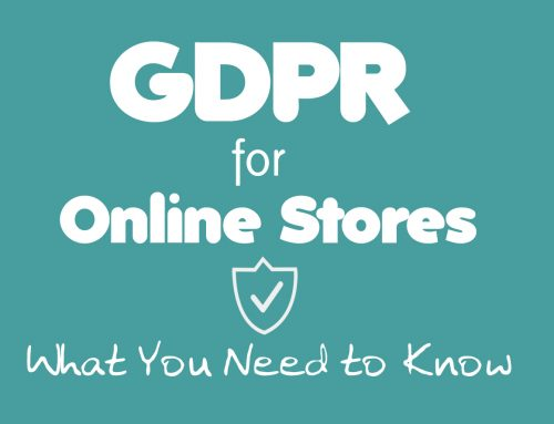 What the GDPR Means to Online Stores?