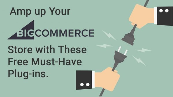 7 Top Must Have Core Plug-ins for BigCommerce Stores