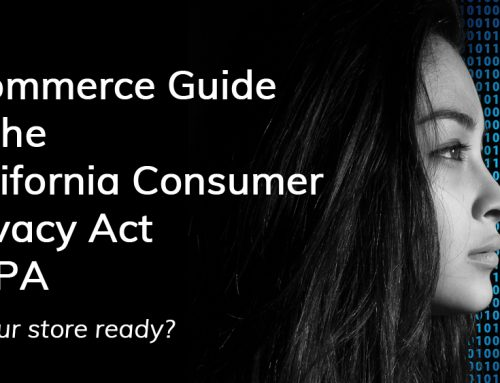 Ecommerce Guide to the California Consumer Privacy Act (CCPA)