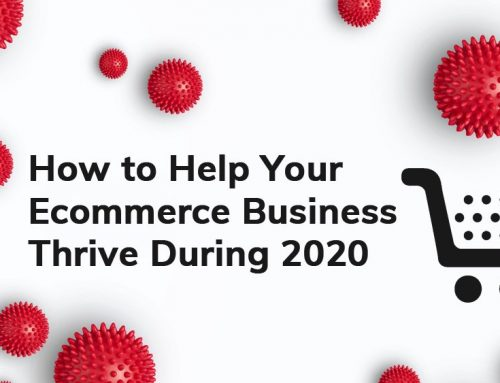 How to Help Your Ecommerce Business Thrive During 2020