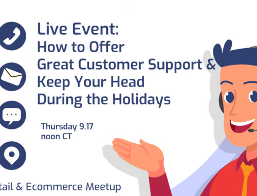 Offering Great Ecommerce Customer Service & Keeping Your Head During the Holidays