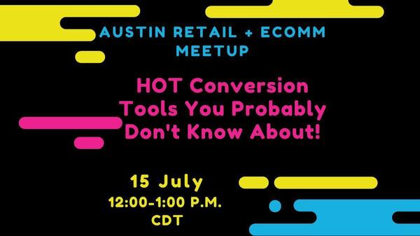 Invitation to Meetup - Hot Convresion Tools that you probably don't know about July 15 2021