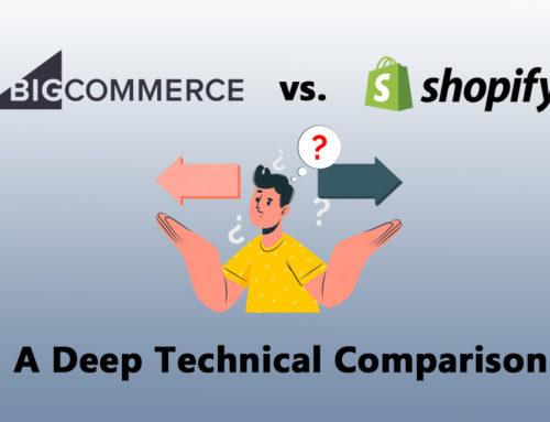 BigCommerce vs Shopify: A Technical Comparison