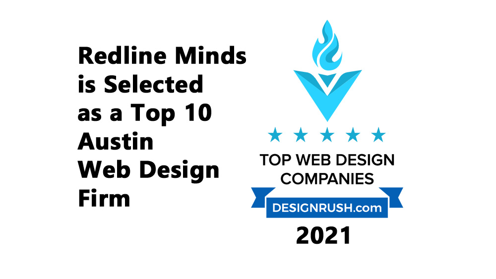 Redline Minds is chosen as a top Austin web design agency for 2021